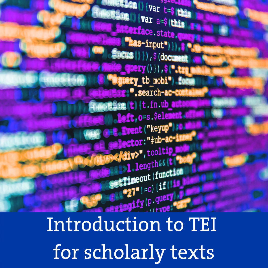 Introduction to TEI for scholarly texts