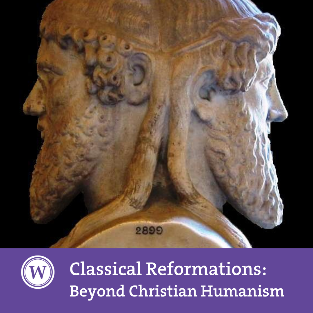 CALL FOR PAPERS - Classical Reformations: Beyond Christian Humanism