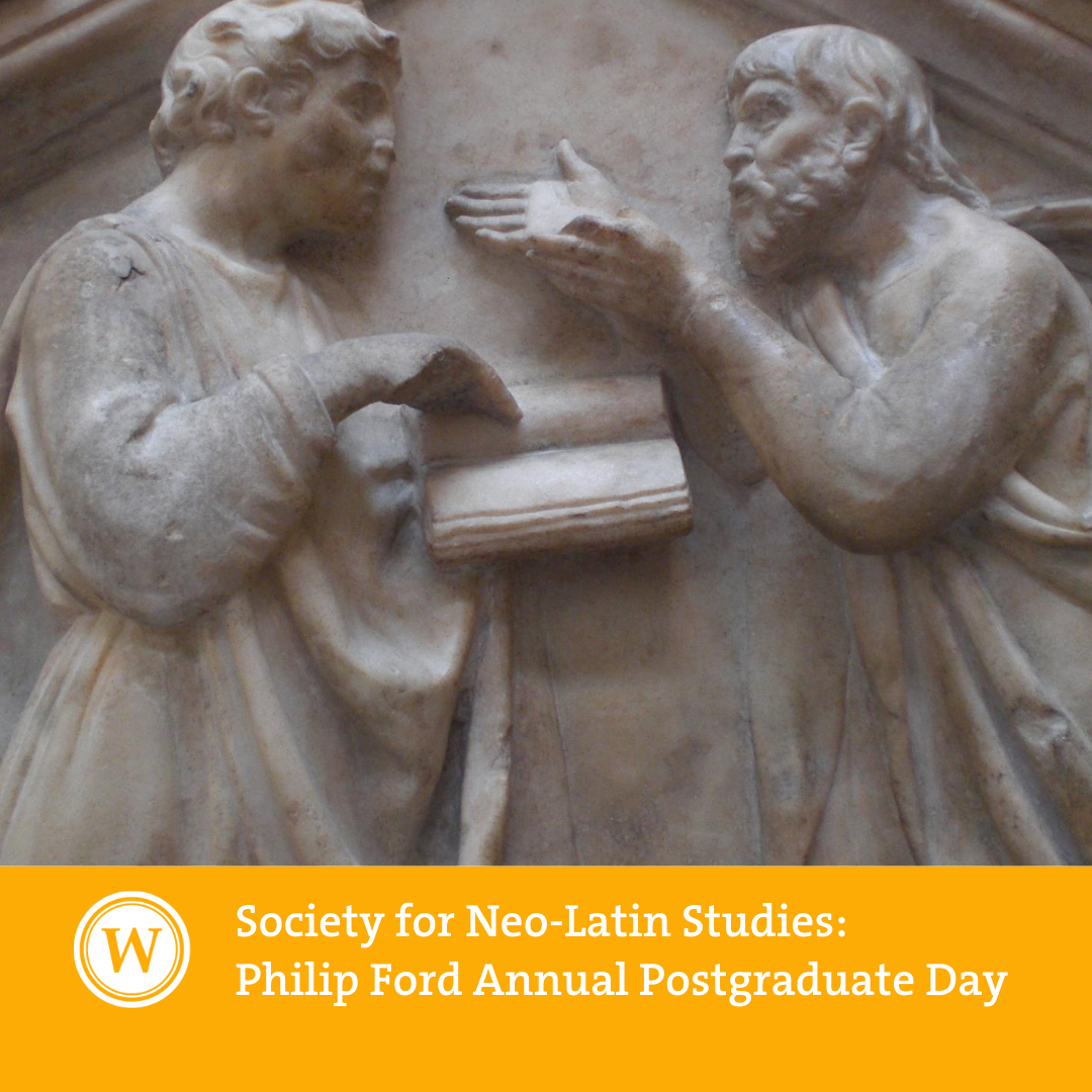 Philip Ford Annual Postgraduate Day: Neo-Latin and the Vernacular
