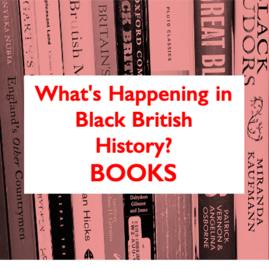 What's Happening in Black British History?- Books