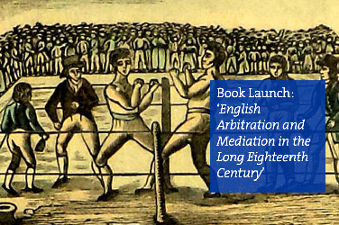 Book launch: 'English Arbitration and Mediation in the Long Eighteenth Century'