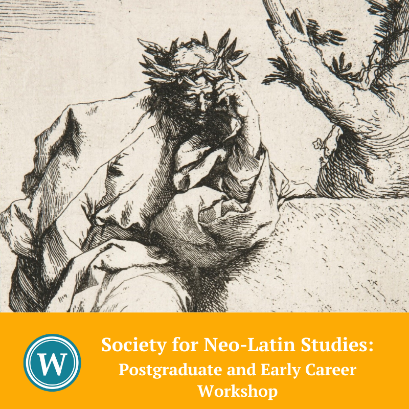 Society for Neo-Latin Studies: Postgraduate and Early Career Workshop