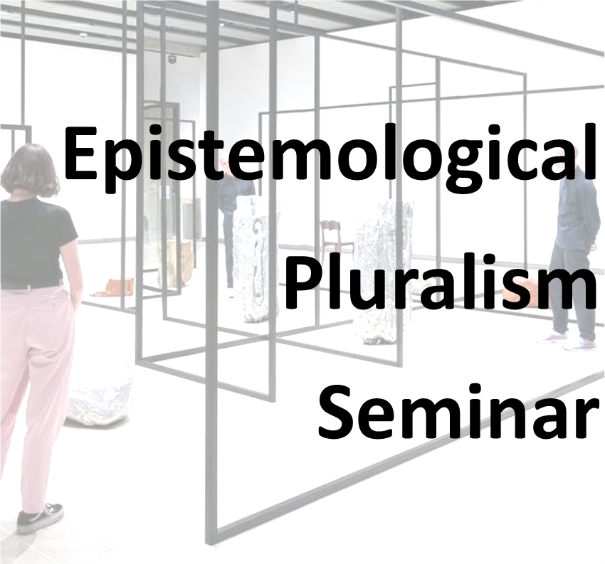 Epistemological Pluralism Seminar