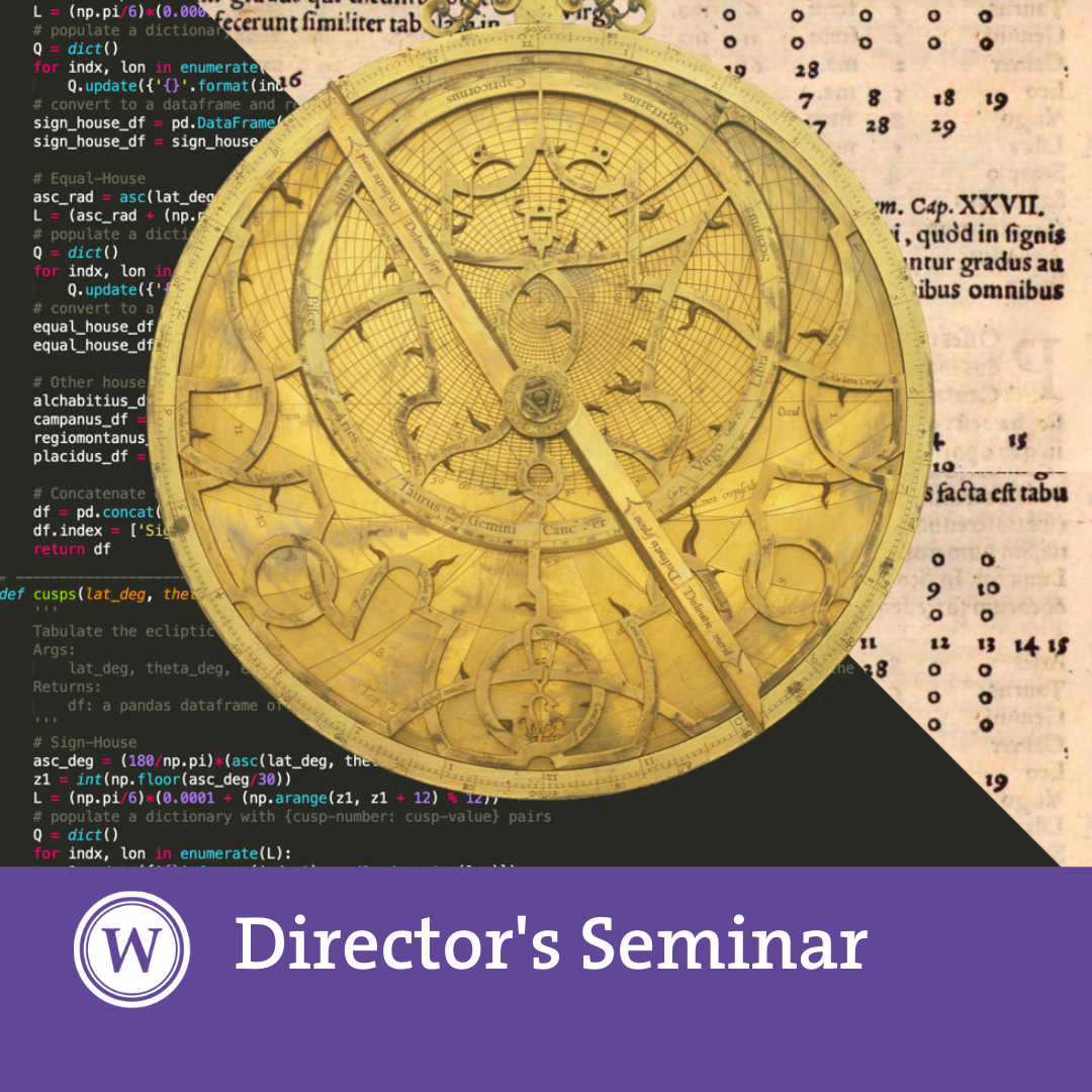 Director's Seminar: 'Astrology: Data Science of the Ancient World?'