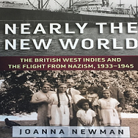 Launch of 'Nearly the New World: The British West Indies and the Flight from Nazism, 1933-1945' by Joanna Newman