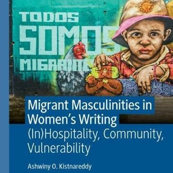 Migrant Masculinities in Women's writing: (In)Hospitality, Community, Vulnerability