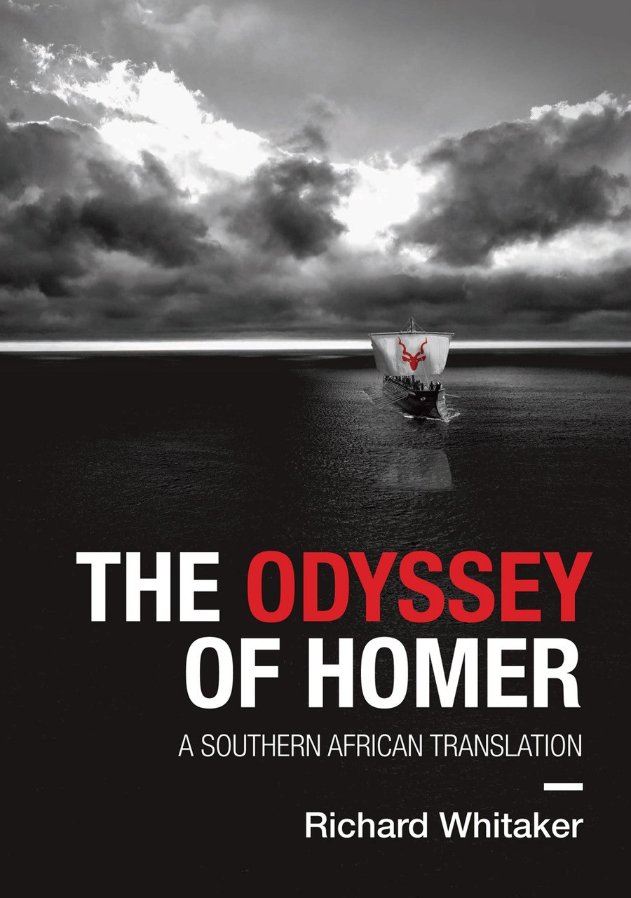 """""""Tell me, Muse, of that resourceful man who trekked / far and wide . . ."""" The Odyssey of Homer: A Southern African Translation"""