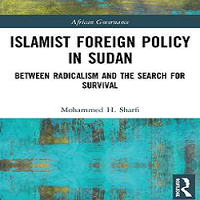 Islamist Foreign Policy in Sudan : Between Radicalism and the Search for Survival