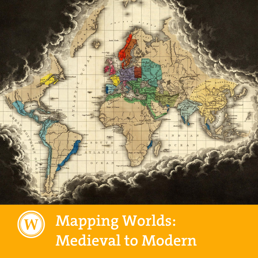 Mapping Worlds: Medieval to Modern