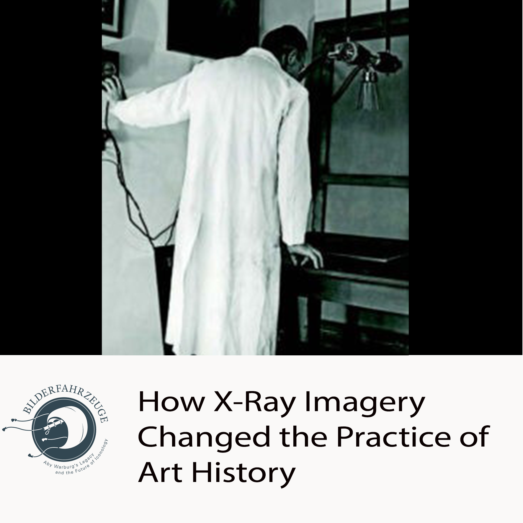 How X-Ray Imagery Changed the Practice of Art History