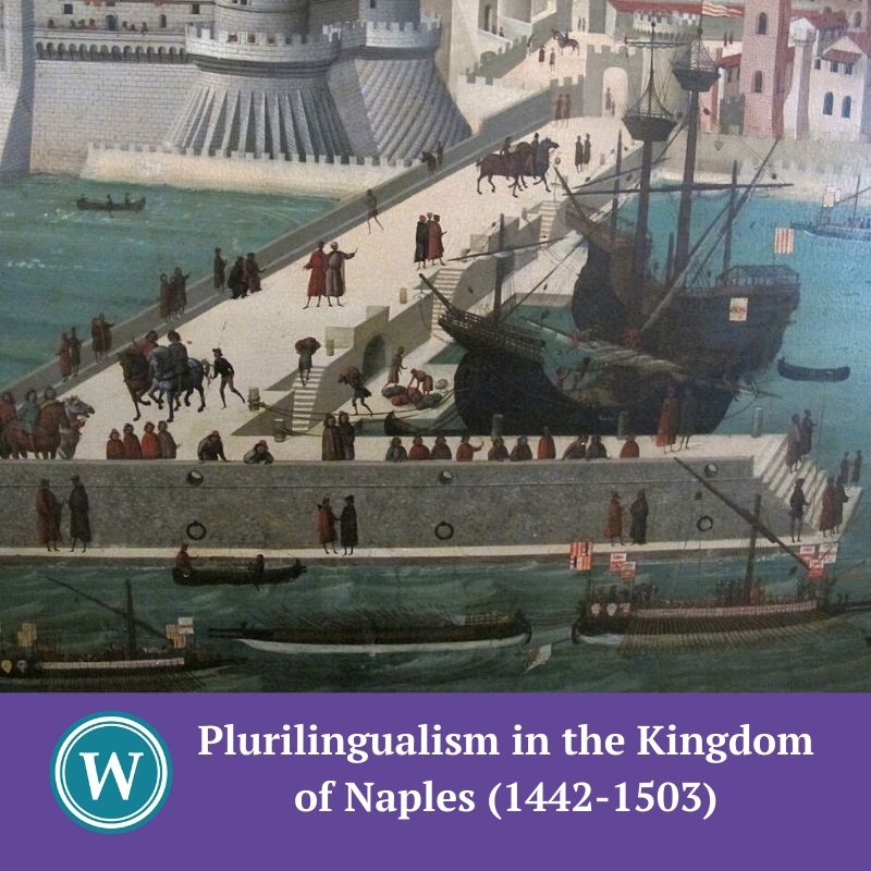 POSTPONED: Plurilingualism in the Kingdom of Naples (1442-1503): reassessing uses and literary production