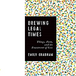 Brewing Legal Times: Things, Form and the Enactment of Law