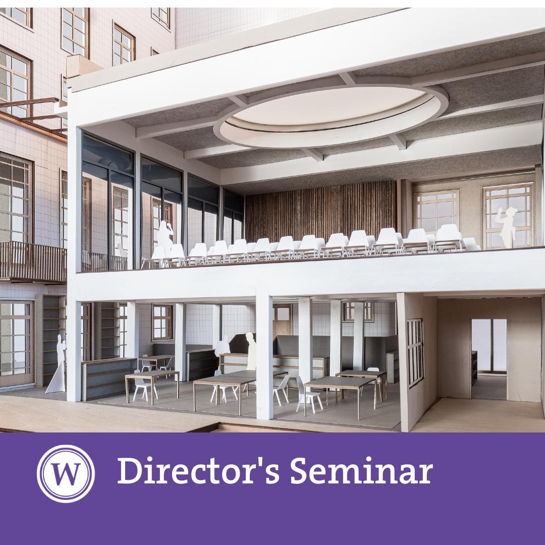 Director's Seminar - 'Modelling the Warburg Institute 1926-2021'