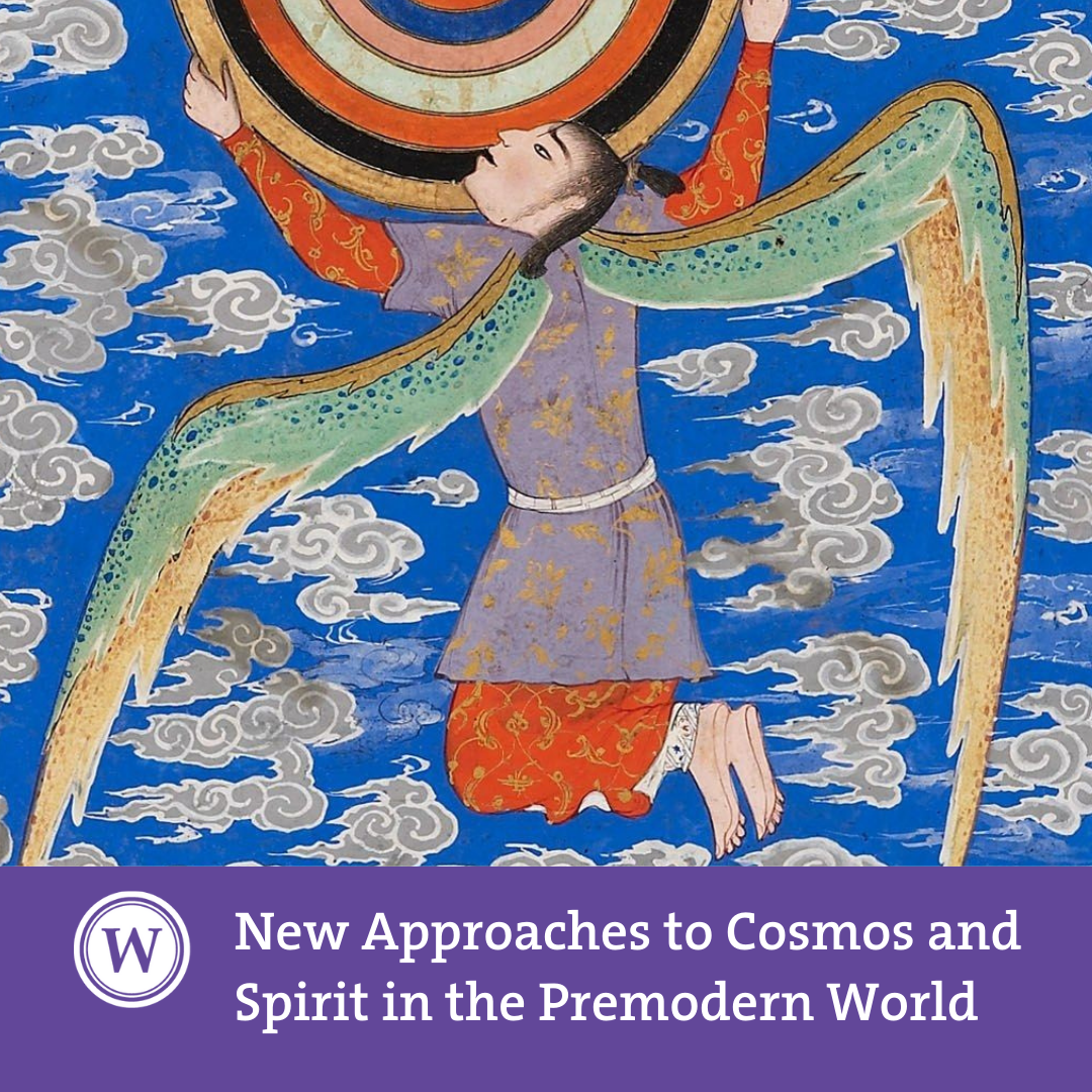 New Approaches to Cosmos and Spirit in the Premodern World