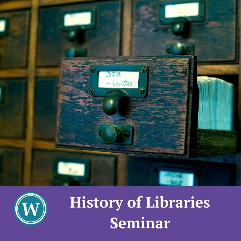POSTPONED: History of Libraries Seminar