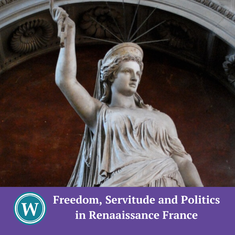 Freedom, Servitude and Politics in Renaissance France