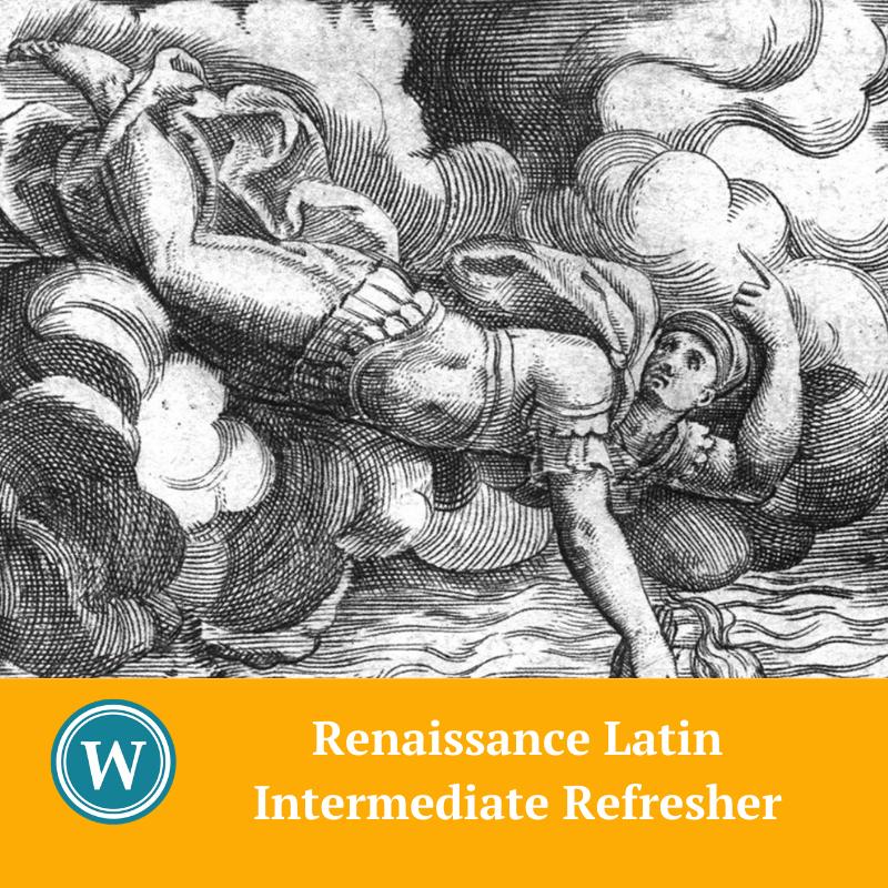 Renaissance Latin Intermediate Refresher: ONLINE COURSE