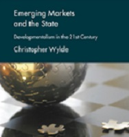 Emerging Markets and the State. Developmentalism in the 21st Century By Christopher Wylde
