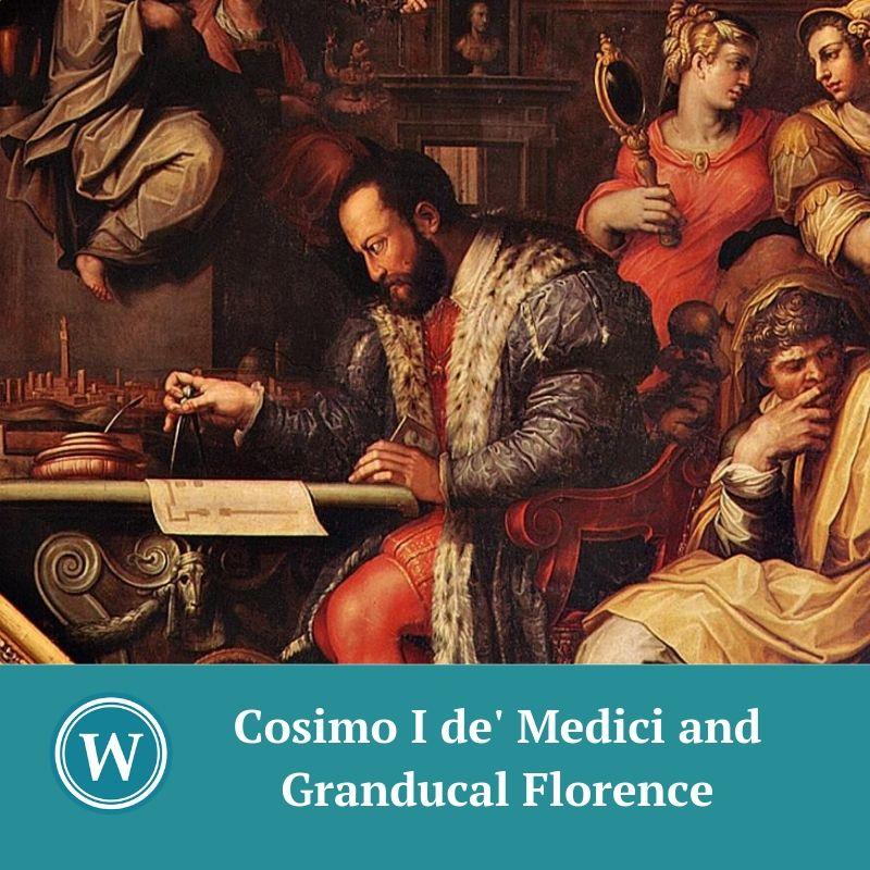 Cosimo I de'Medici and Granducal Florence