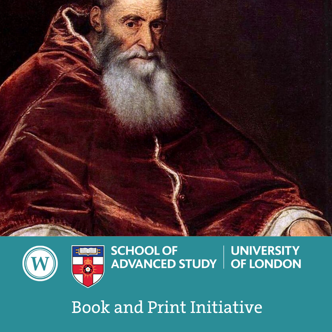 Book and Print Initiative: 'Publishing for the Popes: The Roman Curia and the Use of Printing in the Mid-Sixteenth Century'