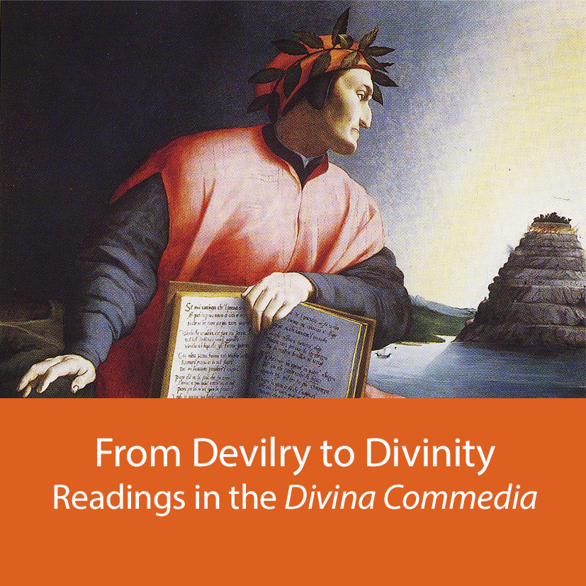 From Devilry to Divinity: Readings in the Divina Commedia