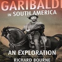 """POSTPONED: """"Garibaldi in South America - an Exploration"""""""